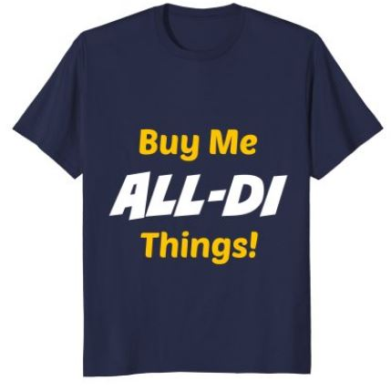 Buy Me ALL-DI Things: The T-Shirt!