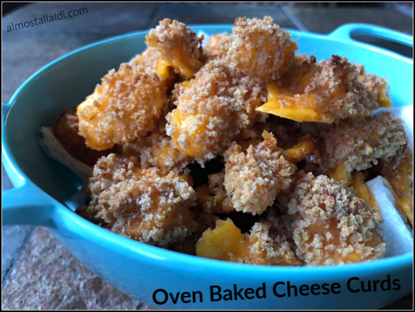 Oven Baked Cheese Curds - Yes, I found cheese curds at ALDI