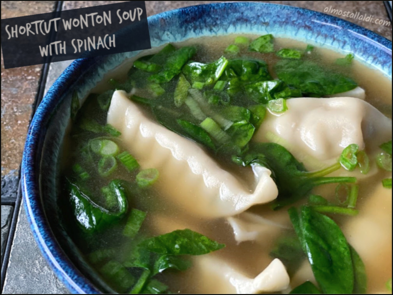 Shortcut Wonton Soup with Spinach — an all ALDI recipe