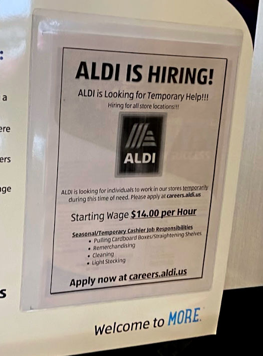 ALDI is hiring -- ALDI is looking for temporary help at all stores.
