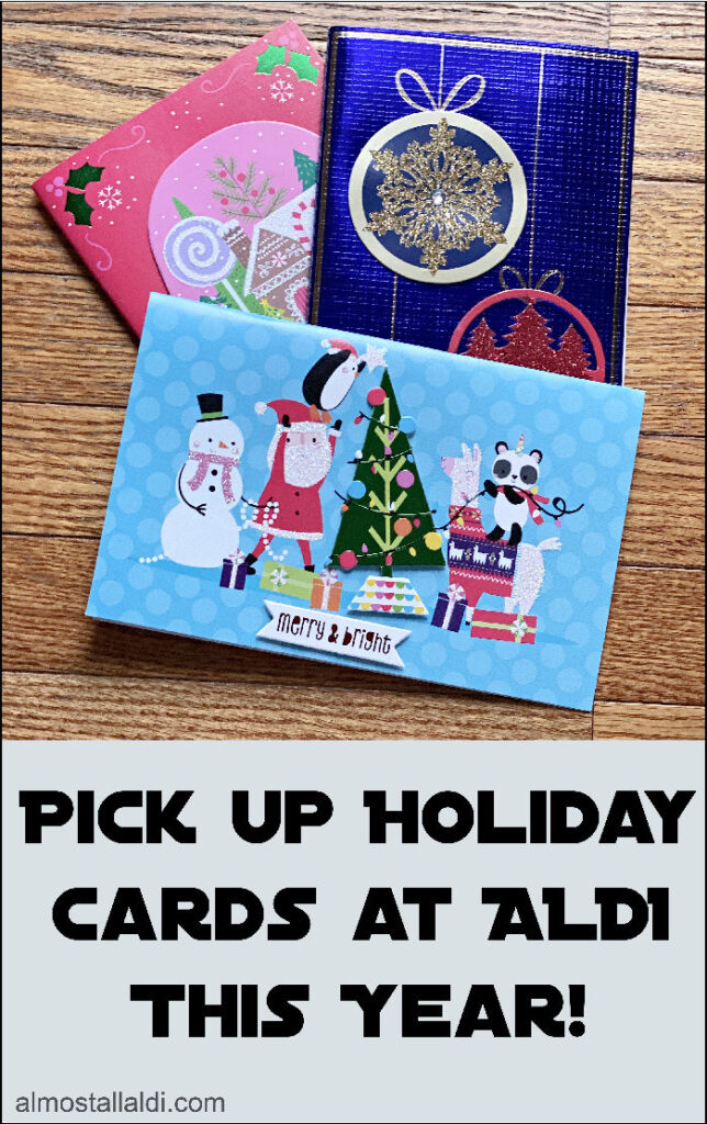 Buy Christmas cards at ALDI this year: $.99 each, and great quality!